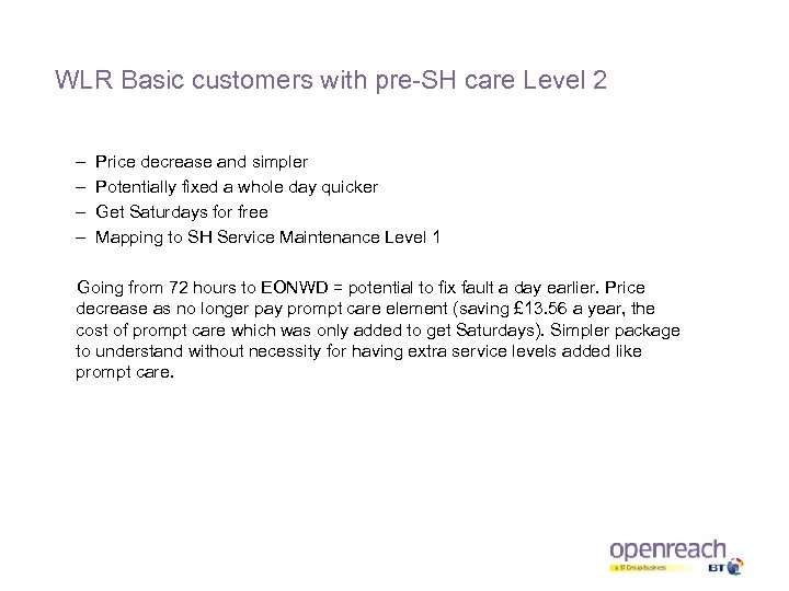WLR Basic customers with pre-SH care Level 2 – Price decrease and simpler –