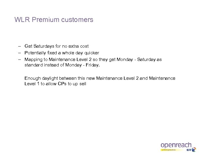 WLR Premium customers – Get Saturdays for no extra cost – Potentially fixed a