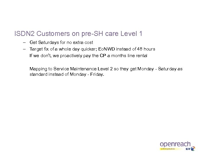 ISDN 2 Customers on pre-SH care Level 1 – Get Saturdays for no extra