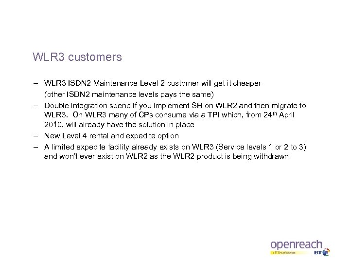 WLR 3 customers – WLR 3 ISDN 2 Maintenance Level 2 customer will get