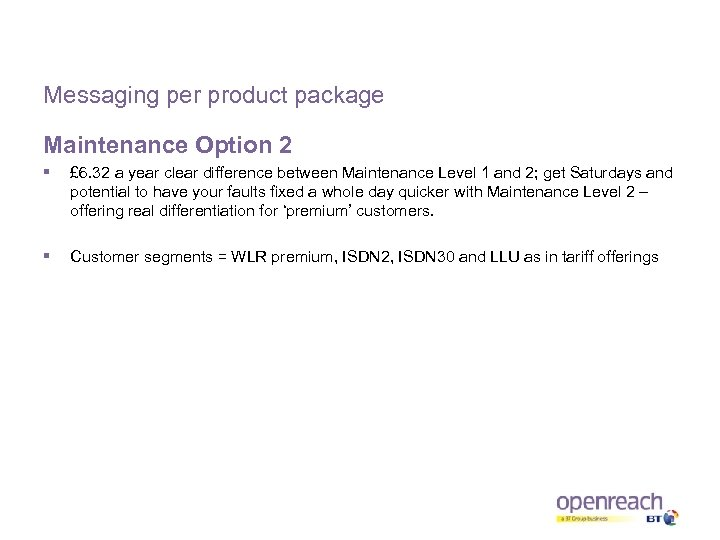 Messaging per product package Maintenance Option 2 § £ 6. 32 a year clear
