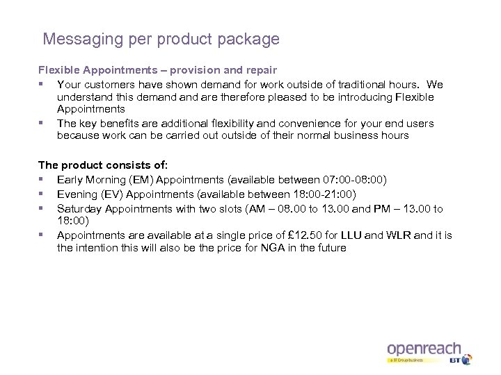 Messaging per product package Flexible Appointments – provision and repair § Your customers have