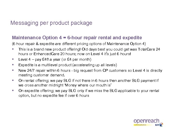 Messaging per product package Maintenance Option 4 = 6 -hour repair rental and expedite