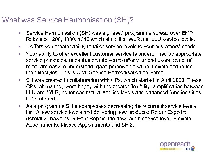 What was Service Harmonisation (SH)? § § § Service Harmonisation (SH) was a phased