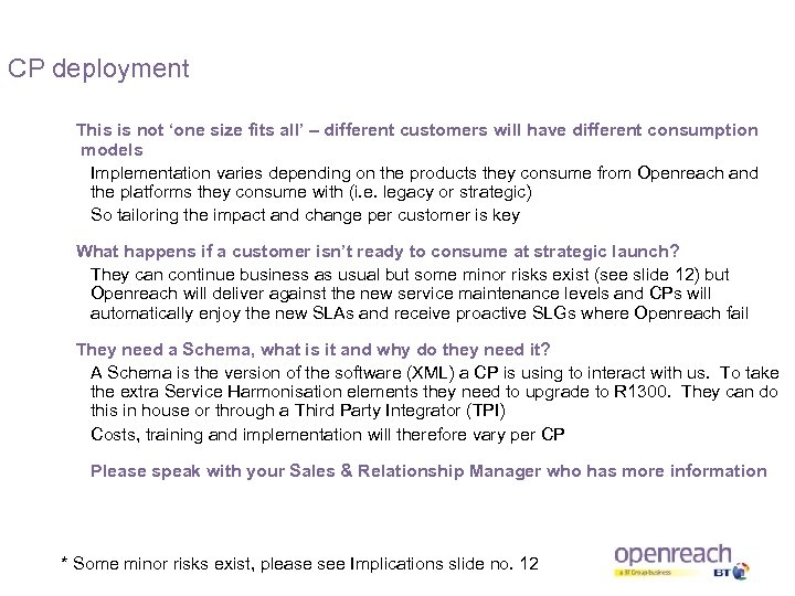 CP deployment This is not 'one size fits all' – different customers will have