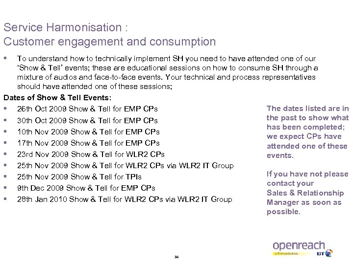 Service Harmonisation : Customer engagement and consumption § To understand how to technically implement