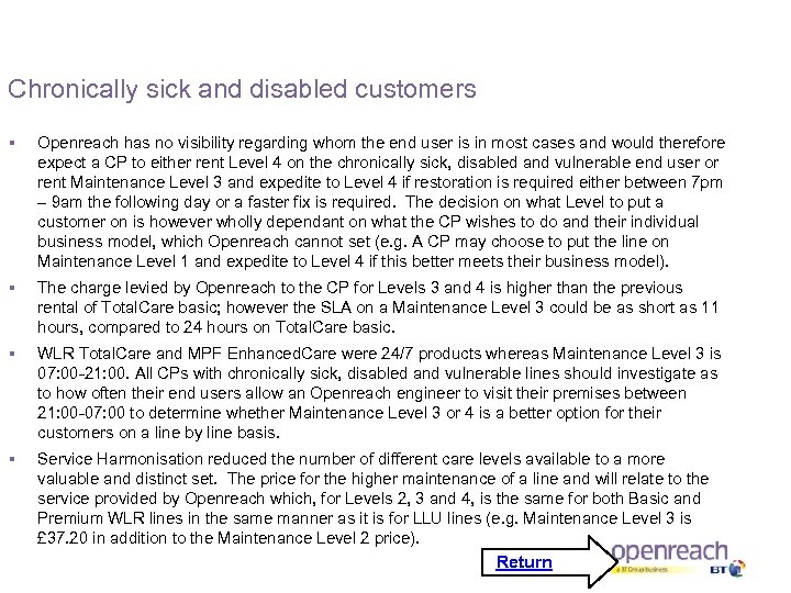 Chronically sick and disabled customers § Openreach has no visibility regarding whom the end