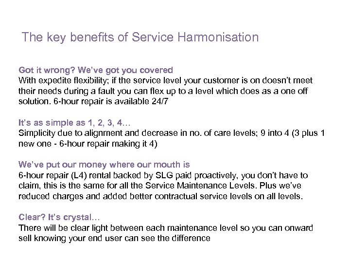 The key benefits of Service Harmonisation Got it wrong? We've got you covered With
