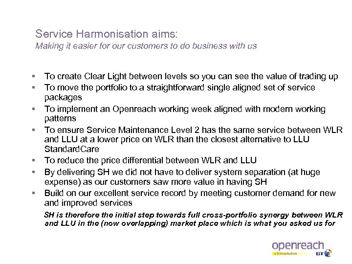 Service Harmonisation aims: Making it easier for our customers to do business with us