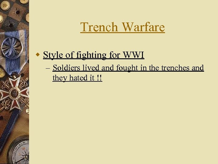 Trench Warfare w Style of fighting for WWI – Soldiers lived and fought in