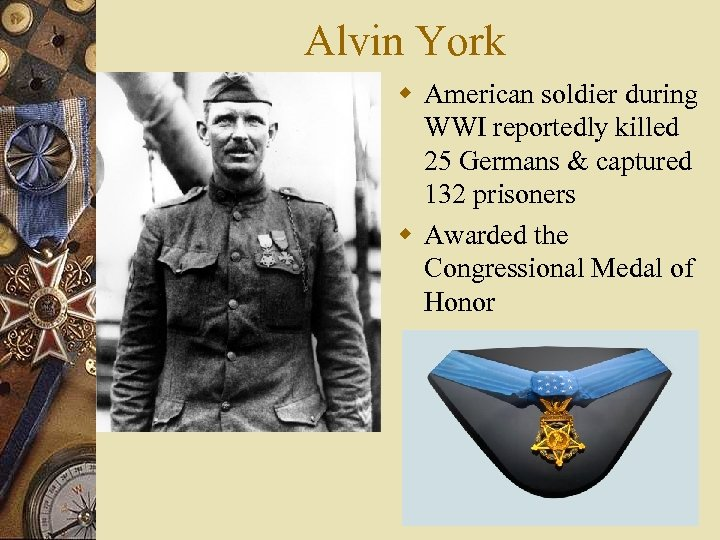 Alvin York w American soldier during WWI reportedly killed 25 Germans & captured 132