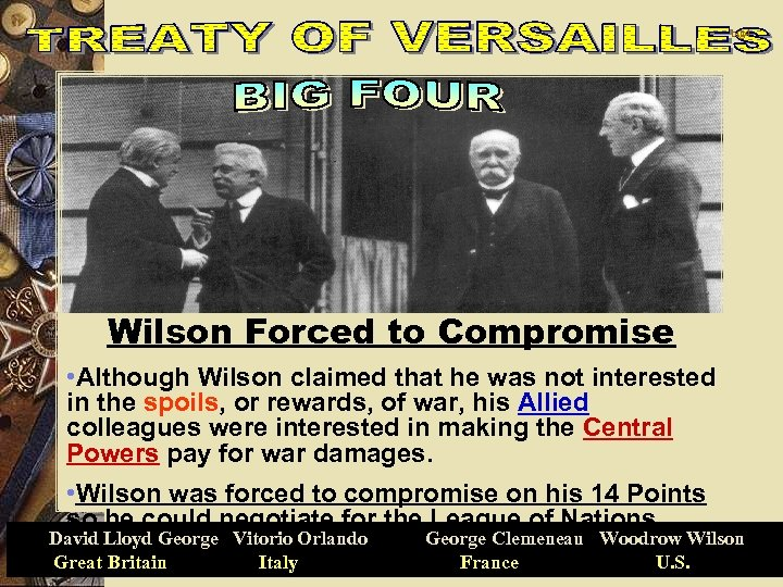 big 4 Wilson Forced to Compromise • Although Wilson claimed that he was not