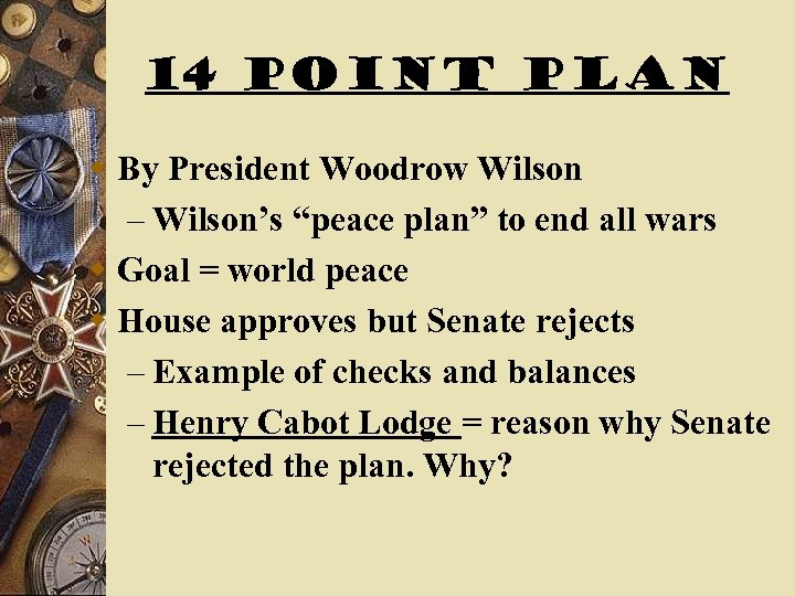 """14 Point Plan w By President Woodrow Wilson – Wilson's """"peace plan"""" to end"""