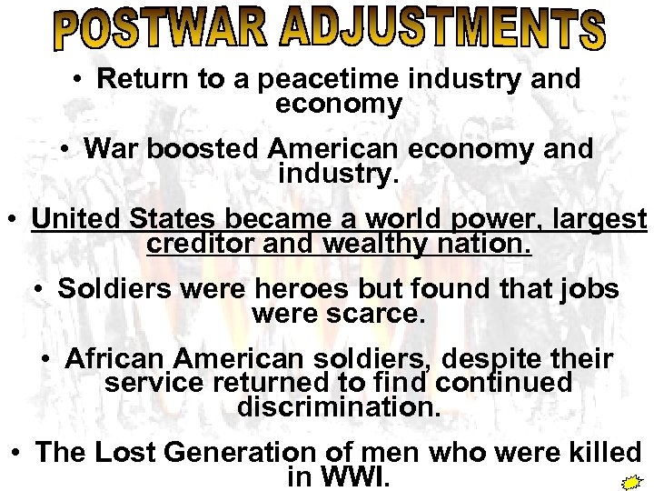 • Return to a peacetime industry and economy • War boosted American economy