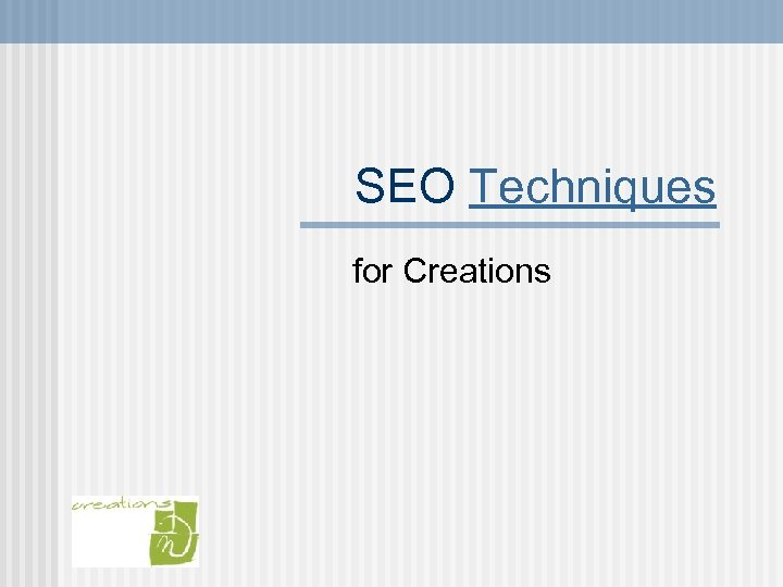 SEO Techniques for Creations