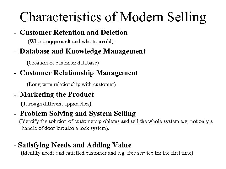 Characteristics of Modern Selling - Customer Retention and Deletion (Who to approach and who