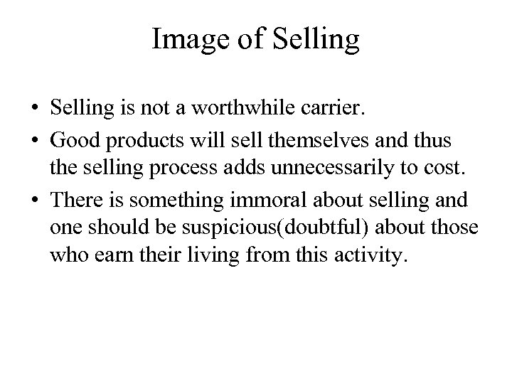 Image of Selling • Selling is not a worthwhile carrier. • Good products will