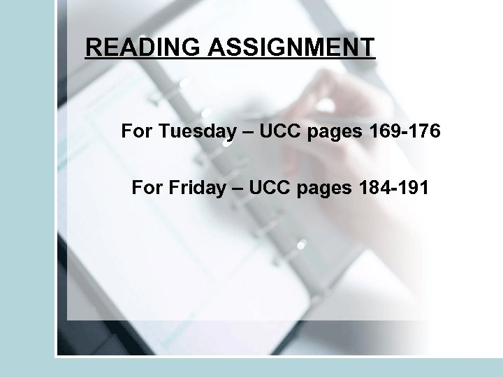 READING ASSIGNMENT For Tuesday – UCC pages 169 -176 For Friday – UCC pages
