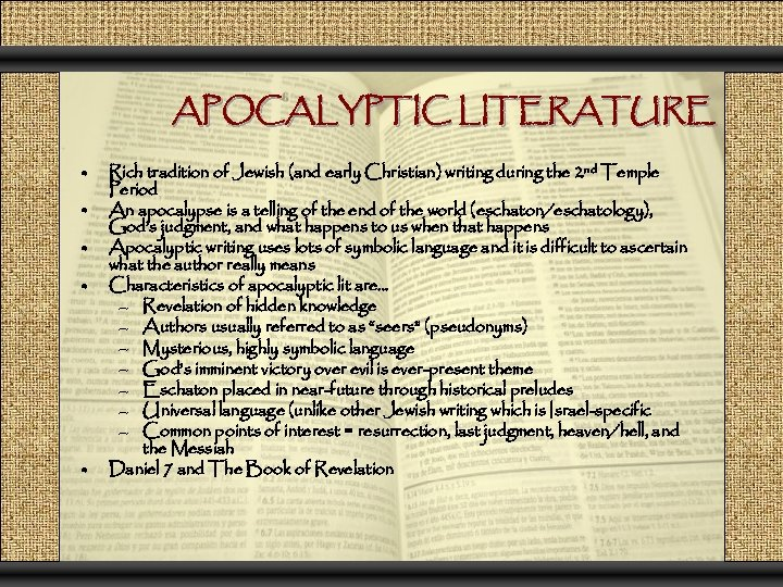 APOCALYPTIC LITERATURE • • • Rich tradition of Jewish (and early Christian) writing during