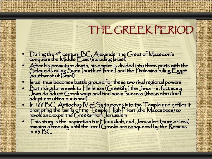 THE GREEK PERIOD • During the 4 th century BC, Alexander the Great of