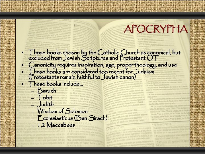 APOCRYPHA • Those books chosen by the Catholic Church as canonical, but excluded from