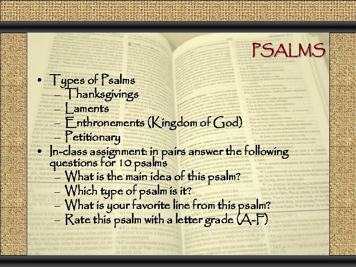 PSALMS • Types of Psalms – Thanksgivings – Laments – Enthronements (Kingdom of God)