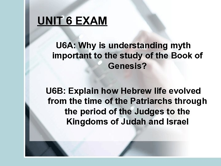 UNIT 6 EXAM U 6 A: Why is understanding myth important to the study