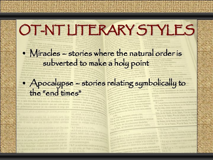 OT-NT LITERARY STYLES • Miracles – stories where the natural order is subverted to