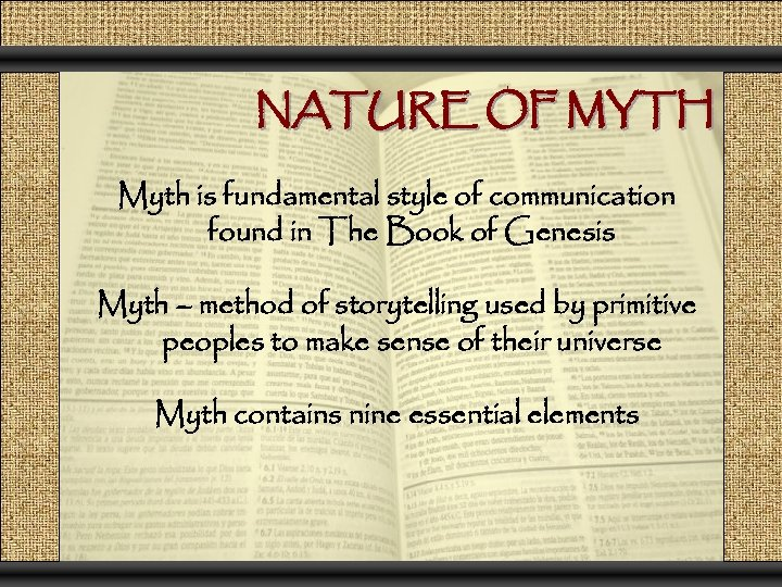 NATURE OF MYTH Myth is fundamental style of communication found in The Book of