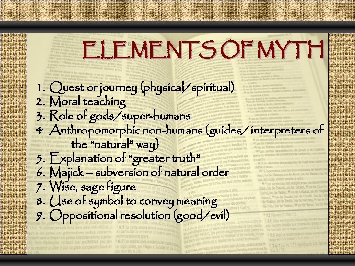 ELEMENTS OF MYTH 1. 2. 3. 4. 5. 6. 7. 8. 9. Quest or