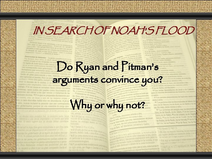 IN SEARCH OF NOAH'S FLOOD Do Ryan and Pitman's arguments convince you? Why or