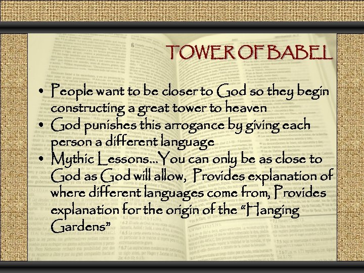 TOWER OF BABEL • People want to be closer to God so they begin