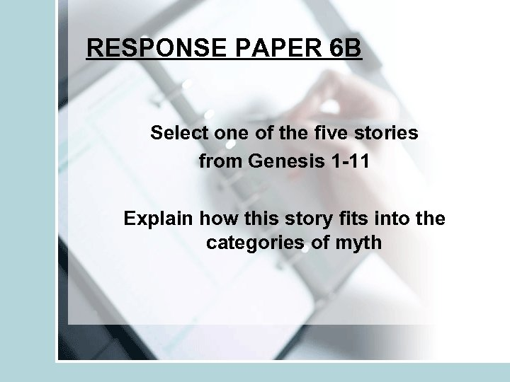 RESPONSE PAPER 6 B Select one of the five stories from Genesis 1 -11