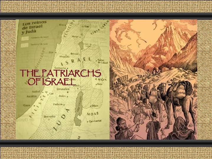 THE PATRIARCHS OF ISRAEL