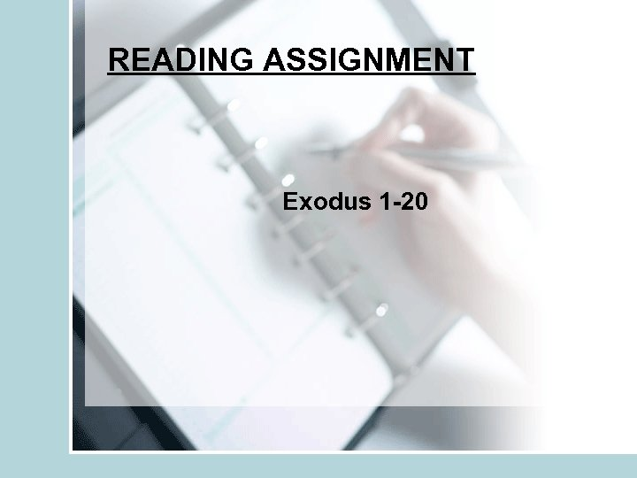 READING ASSIGNMENT Exodus 1 -20