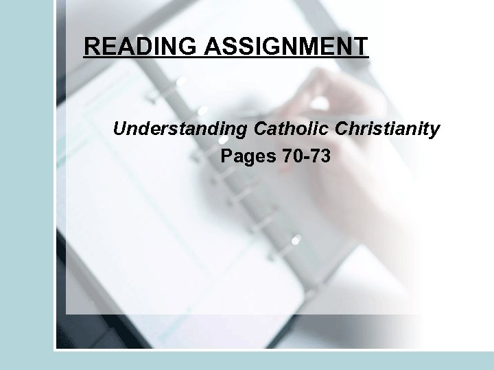 READING ASSIGNMENT Understanding Catholic Christianity Pages 70 -73