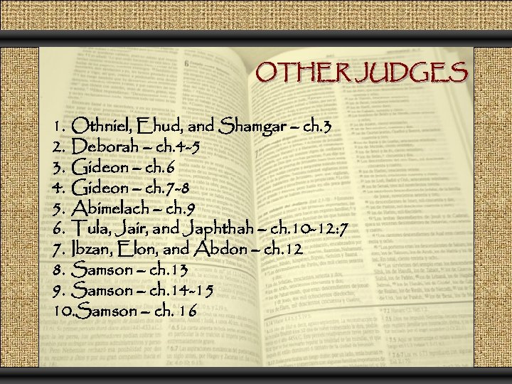 OTHER JUDGES 1. Othniel, Ehud, and Shamgar – ch. 3 2. Deborah – ch.