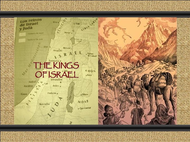 THE KINGS OF ISRAEL