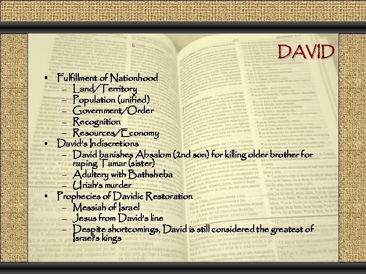 DAVID • Fulfillment of Nationhood – Land/Territory – Population (unified) – Government/Order – Recognition
