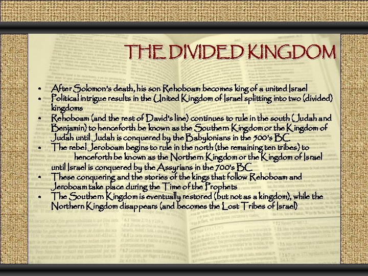 THE DIVIDED KINGDOM • • • After Solomon's death, his son Rehoboam becomes king