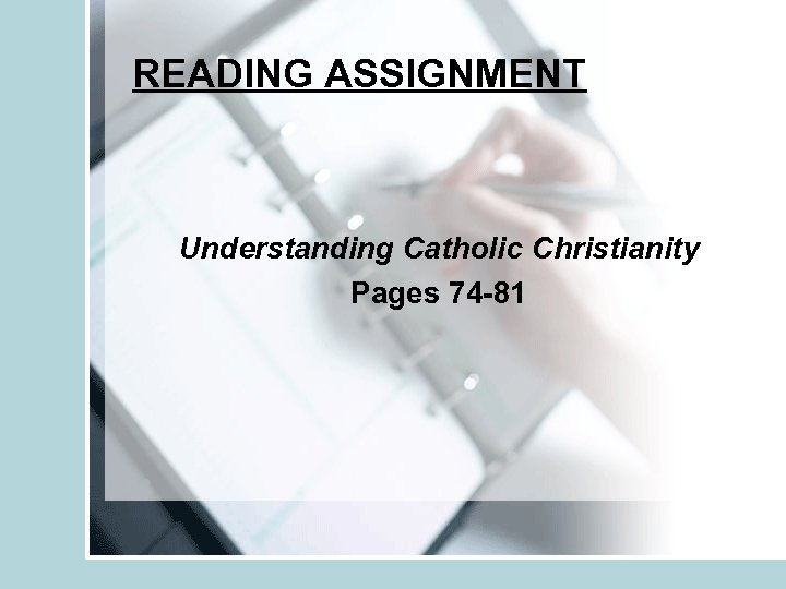 READING ASSIGNMENT Understanding Catholic Christianity Pages 74 -81