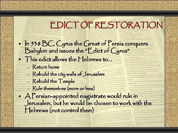 EDICT OF RESTORATION • In 538 BC, Cyrus the Great of Persia conquers Babylon