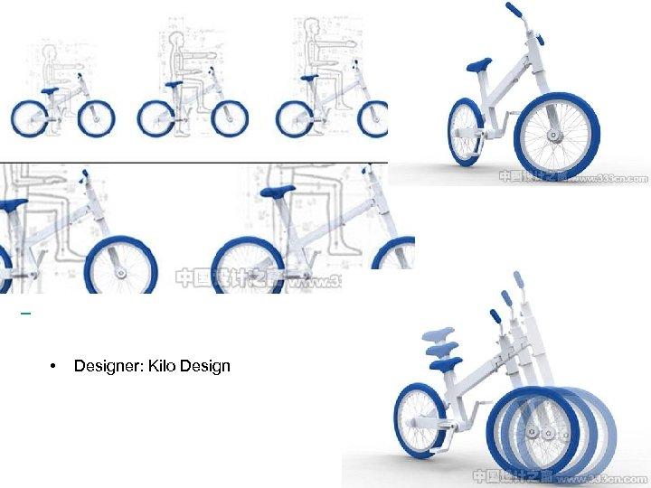 • Designer: Kilo Design