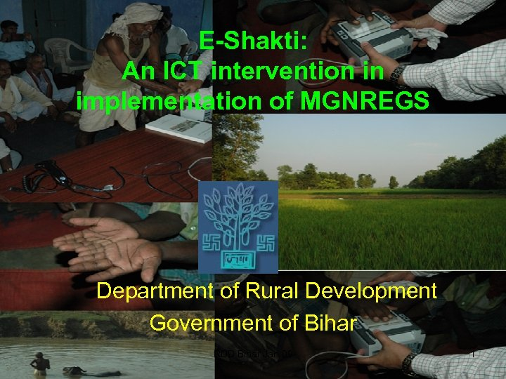 E-Shakti: An ICT intervention in implementation of MGNREGS Department of Rural Development Government of