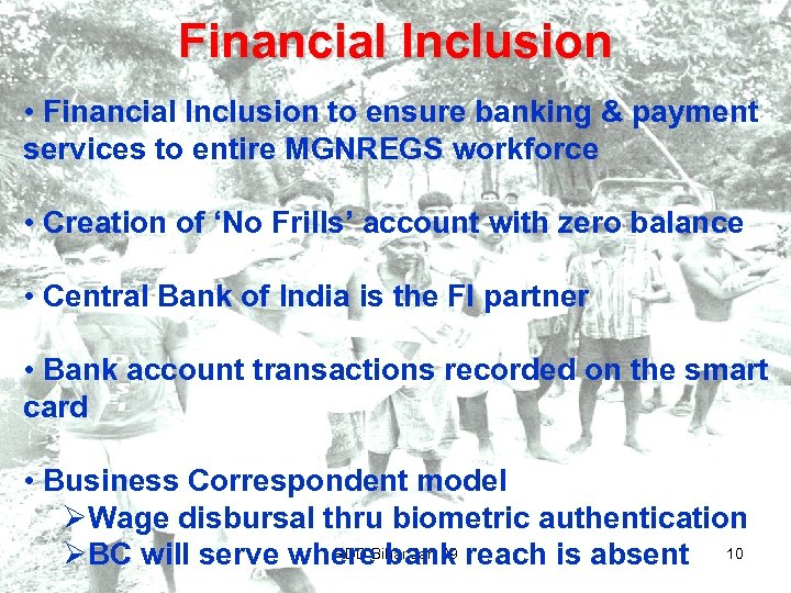 Financial Inclusion • Financial Inclusion to ensure banking & payment services to entire MGNREGS