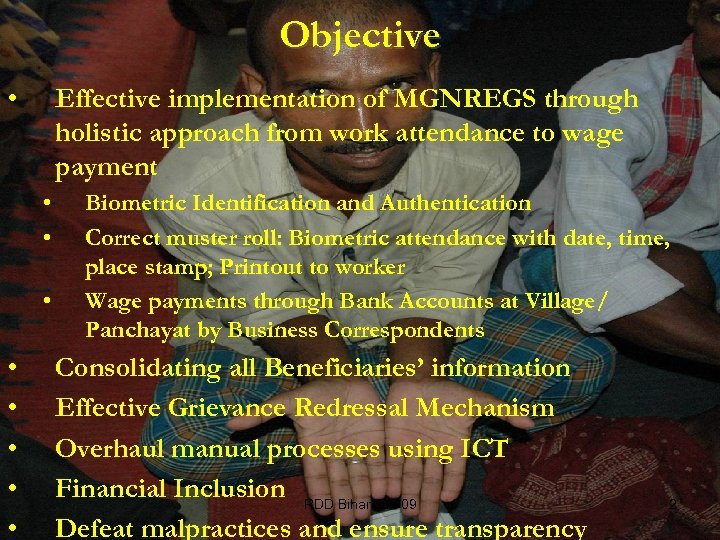 Objective • Effective implementation of MGNREGS through holistic approach from work attendance to wage