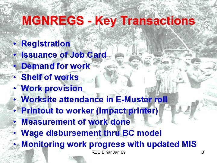 MGNREGS - Key Transactions • • • Registration Issuance of Job Card Demand for