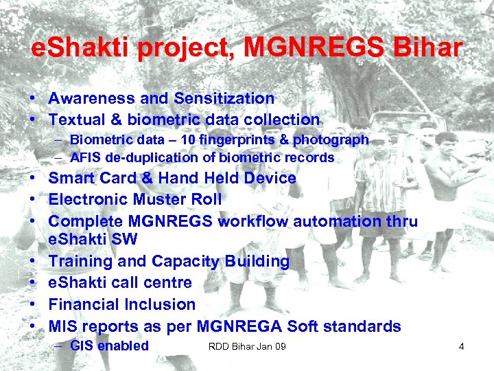 e. Shakti project, MGNREGS Bihar • Awareness and Sensitization • Textual & biometric data