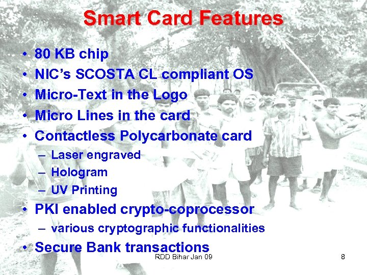 Smart Card Features • • • 80 KB chip NIC's SCOSTA CL compliant OS