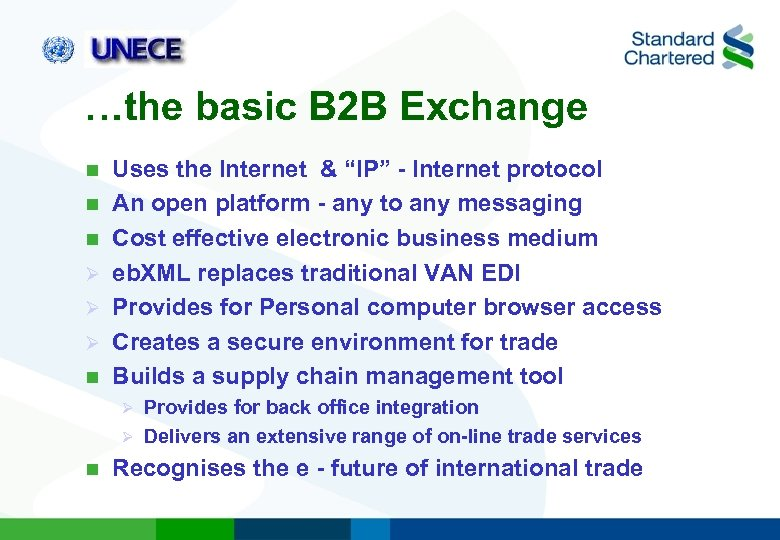 …the basic B 2 B Exchange n n n Ø Ø Ø n Uses